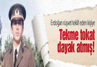 Erdoğan rüşvetçiyi tekme tokat dövmüş!