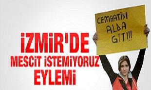 İzmir'de mescit istemiyoruz eylemi
