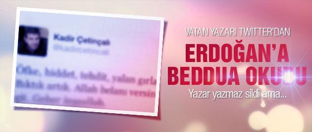 Vatan yazarı Erdoğan'a Beddua Etti Kovuldu