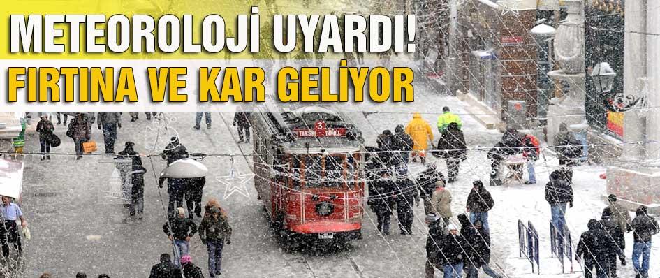 İstanbul'a kar ve fırtına uyarısı!