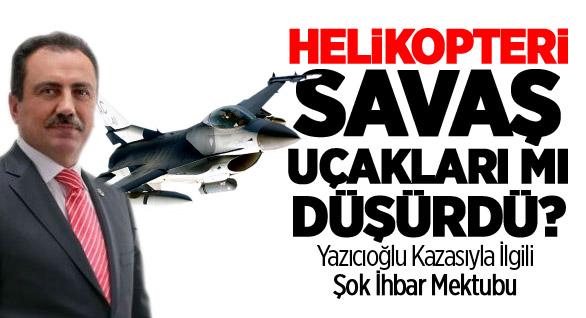 Yazıcıoğlu'nun Helikopterini Savaş Uçakları Mı Düşürdü?