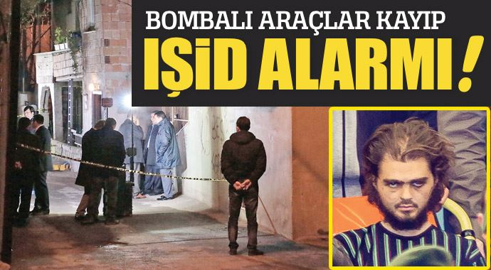 Bombalı araçlar kayıp, IŞİD alarmı!