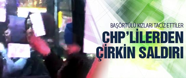 CHP'lilerden Başörtülülere Çirkin Saldırı-VİDEO