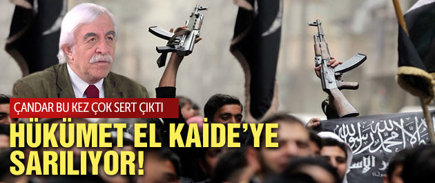 Çandar'a göre 'Hükümet El-Kaide'ye sarıldı'