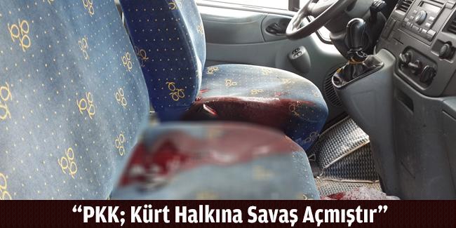 """""""PKK,Kürt Halkına Savaş Açmıştır"""""""