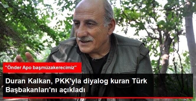 Duran Kalkan, PKK'yla Diyalog Kuran Başbakanları Açıkladı