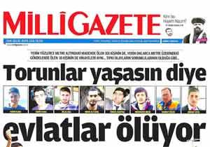 """Milli Gazete: """"Torunlar"""" Yaşasın Diye Evlatlar Ölüyor"""
