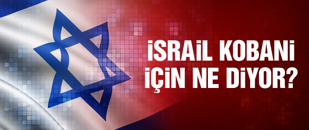 İsrail Kobani için uluslararası müdahale istedi!
