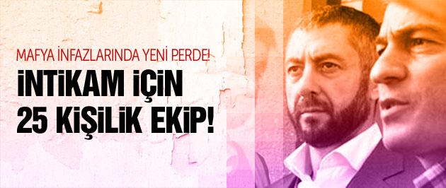Sedat Şahin'den kardeşi için 25 kişilik intikam ekibi!
