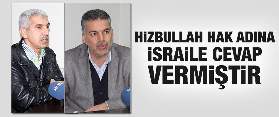 Hizbullah'ın İsrail'e Cevabı Hak Adına Verilmiş Bir Cevaptır