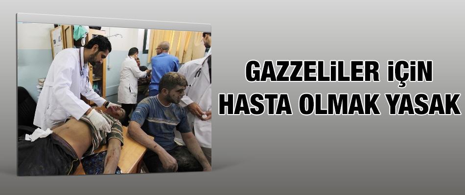 Gazzeliler için Hasta Olmak Yasak