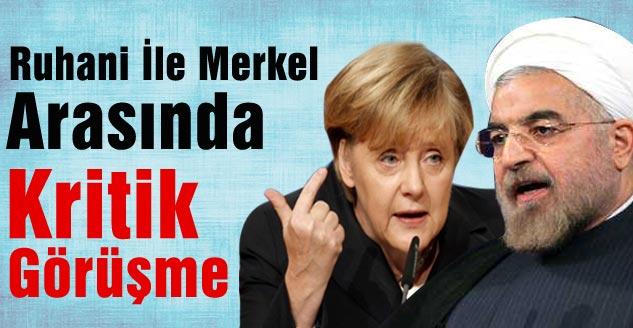 Ruhani İle Merkel Arasında Kritik Görüşme