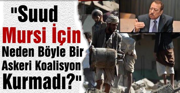 """""""Suud Mursi İçin Neden Böyle Bir Askeri Koalisyon Kurmadı?"""""""