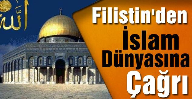 Filistin'den İslam Dünyasına Çağrı