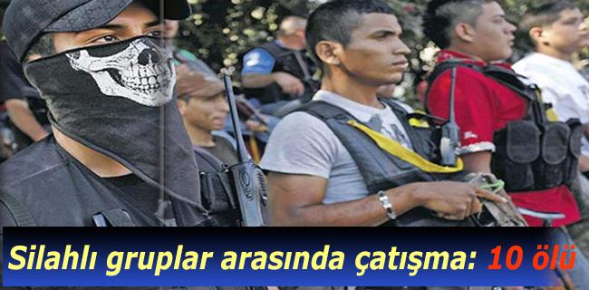 Meksika'da silahlı Gruplar Arasında Çatışma: 10 Ölü