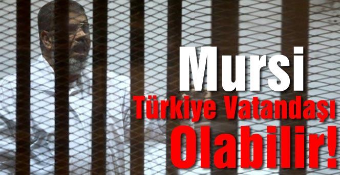 Mursi Türkiye Vatandaşı Olabilir!