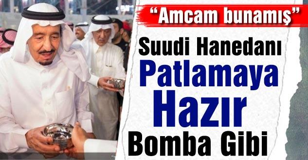 Suudi Hanedanı Patlamaya Hazır Bomba Gibi