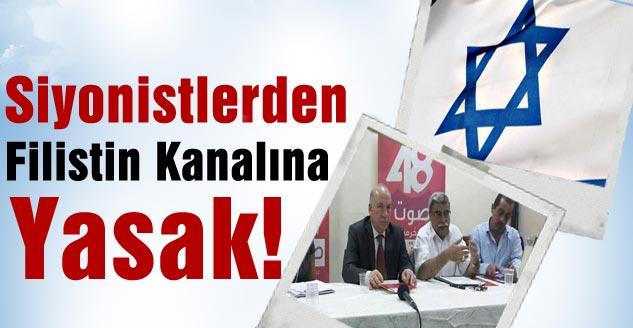 Siyonistlerden Filistin Kanalına Yasak!