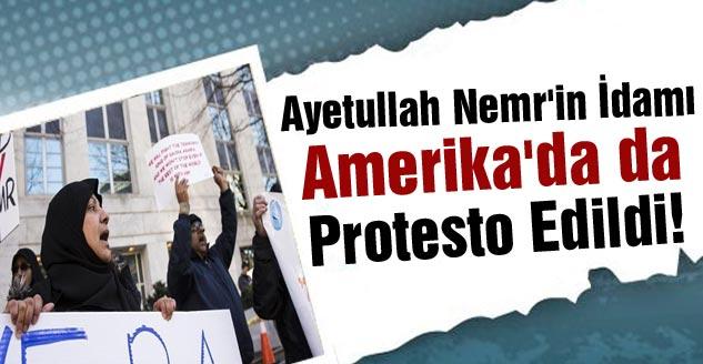Nemr'in İdamı Amerika'da da Protesto Edildi!