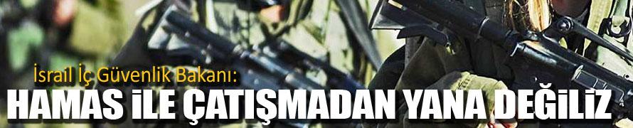 """""""Hamas'la Çatışmadan Yana Değiliz"""""""