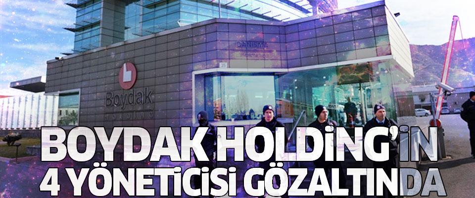 Boydak Holding Yöneticileri Gözaltında