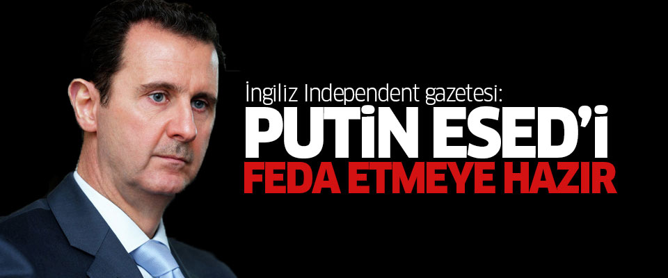 Independent: Rusya, Esed'den Kurtulmaya Hazır