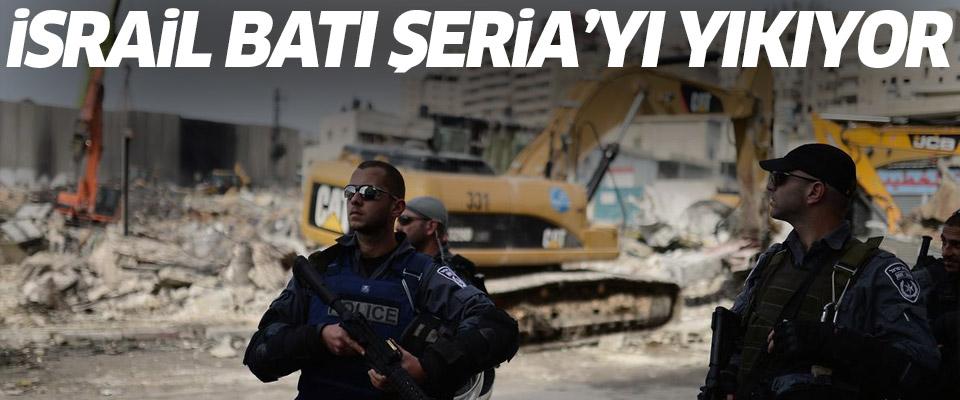 İsrail Batı Şeria'yı Yıkıyor