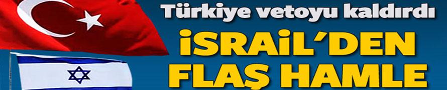 'Türkiye, İsrail Vetosunu Kaldırdı' iddiası