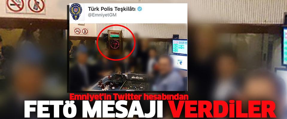 Emniyet'in Twitter Hesabından FETÖ Propagandası