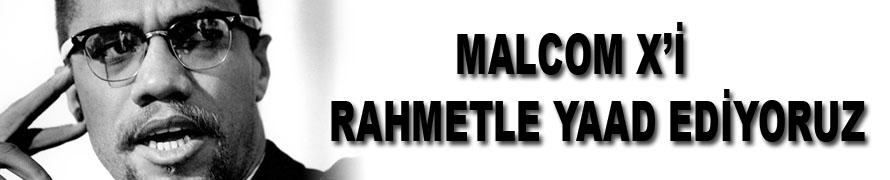 Malcolm X'in Şehadet Yıldönümü