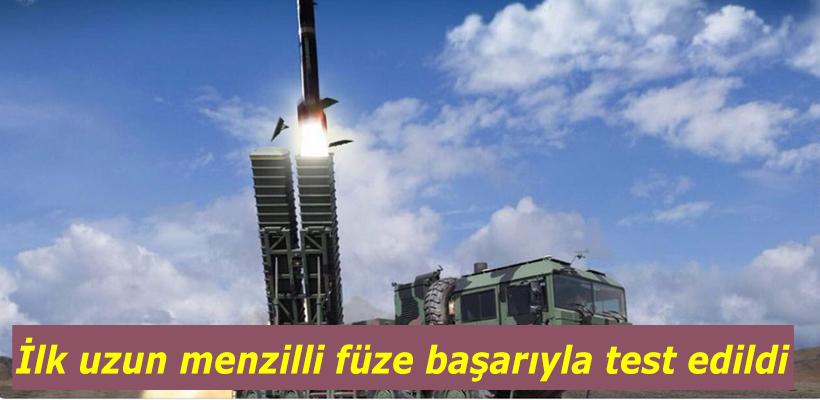 Türkiye'nin İlk Uzun Menzilli  Füzesi Testi Geçti