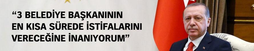 Cumhurbaşkanı Erdoğan'dan İstifa Talebi Açıklaması