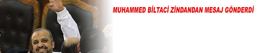 Muhammed Biltaci Zindandan Mesaj Gönderdi