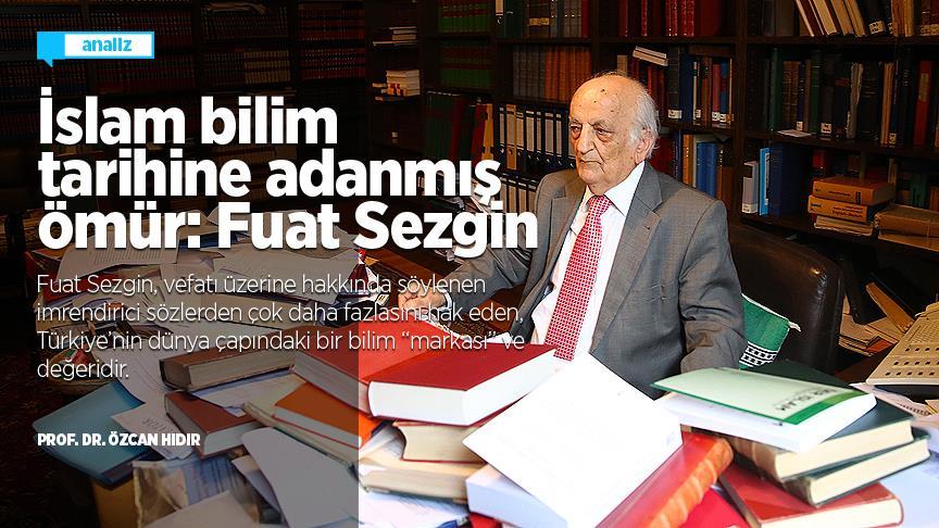 İslam ve Bilime Adanmış Bir Ömür: Fuat Sezgin (Dosya Konusu)