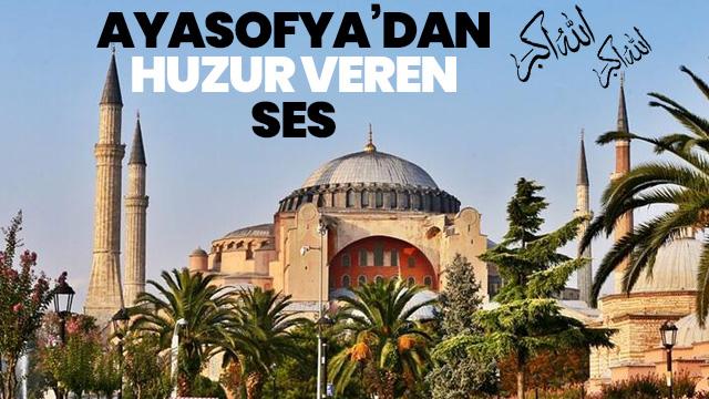 Ayasofya Camii'nden Ezan Sesi Yükseldi