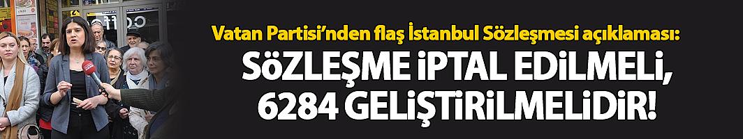 Vatan Partisi'nden İstanbul Sözleşmesi Açıklaması