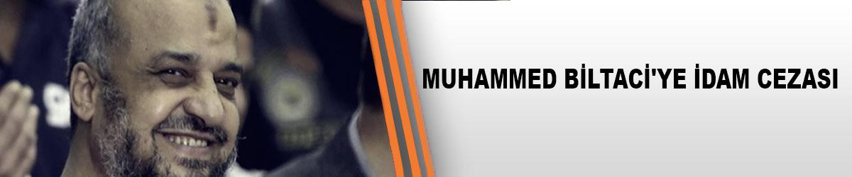Muhammed Biltaci'ye İdam Cezası