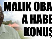 Malik Obama A Haber'e konuştu