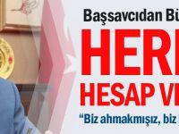 Başsavcısından Bülent Arınç'a: Herkes Hesap Verecek
