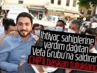 Vefa Grubu'na Saldıran CHP'li Tutuklandı !